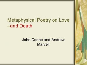 Metaphysical Poetry on Love and Death John Donne