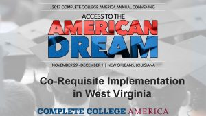 CoRequisite Implementation in West Virginia A Little Background