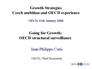 Growth Strategies Czech ambition and OECD experience OECD