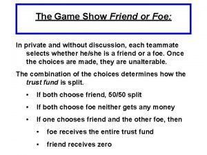 The Game Show Friend or Foe In private