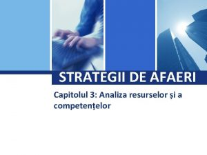 Logo STRATEGII DE AFAERI Capitolul 3 Analiza resurselor
