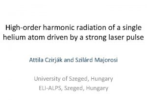 Highorder harmonic radiation of a single helium atom