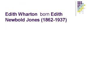 Edith Wharton born Edith Newbold Jones 1862 1937
