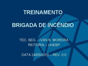 TREINAMENTO BRIGADA DE INCNDIO TEC SEG IVAN S