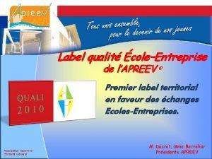 Label qualit coleEntreprise de lAPREEV Premier label territorial