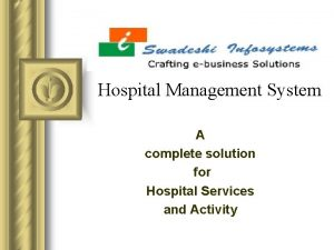 Hospital Management System A complete solution for Hospital