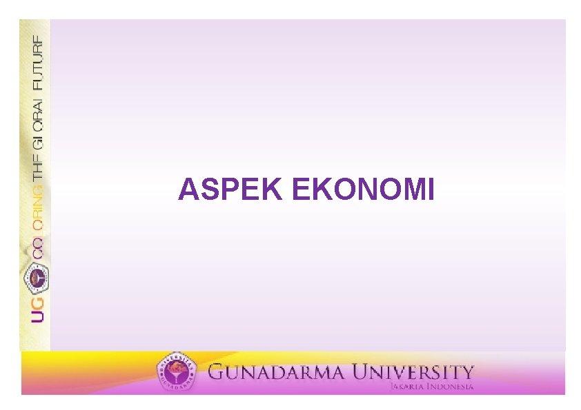 ASPEK EKONOMI Perbedaan Aspek ekonomi dan aspek keuangan