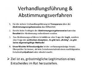 Verhandlungsfhrung Abstimmungsverfahren 1 Fr die sichere Verhandlungsfhrung ist