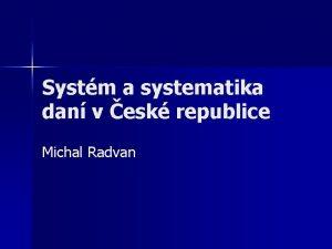 Systm a systematika dan v esk republice Michal