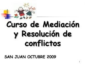 Curso de Mediacin y Resolucin de conflictos SAN