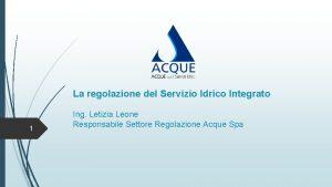 La regolazione del Servizio Idrico Integrato 1 Ing