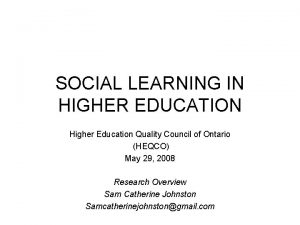 SOCIAL LEARNING IN HIGHER EDUCATION Higher Education Quality