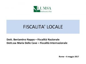 FISCALITA LOCALE Dott Beniamino Nappo Fiscalit Nazionale Dott