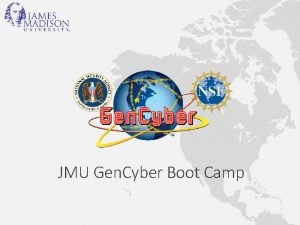JMU Gen Cyber Boot Camp Welcome Gen Cyber