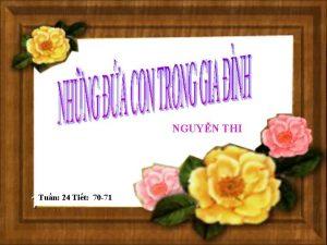 NGUYN THI Tun 24 Tit 70 71 I