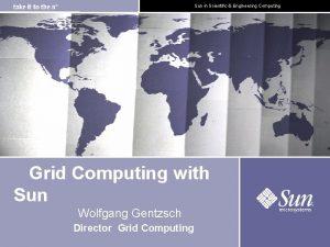 Sun in Scientific Engineering Computing Grid Computing with