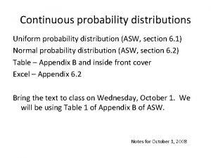 Continuous probability distributions Uniform probability distribution ASW section