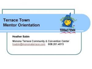 Terrace Town Mentor Orientation Heather Sabin Monona Terrace