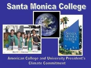 Santa Monica College Two year accredited community college