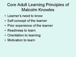 Core Adult Learning Principles of Malcolm Knowles Learners