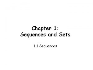 Chapter 1 Sequences and Sets 1 1 Sequences