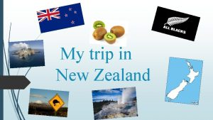 My trip in New Zealand 1 New Zealand