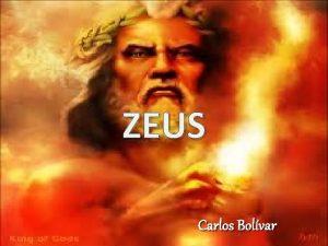 ZEUS Carlos Bolvar Quin es Zeus En la