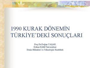 1990 KURAK DNEMN TRKYEDEK SONULARI Do Dr Doan