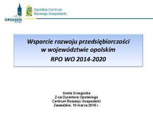 Wsparcie rozwoju przedsibiorczoci w wojewdztwie opolskim RPO WO