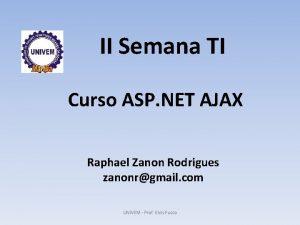 II Semana TI Curso ASP NET AJAX Raphael