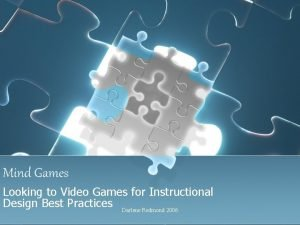 Mind Games Looking to Video Games for Instructional