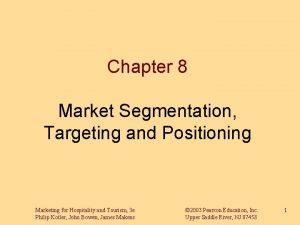 Chapter 8 Market Segmentation Targeting and Positioning Marketing