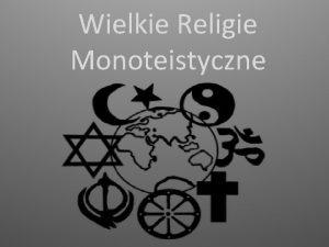 Wielkie Religie Monoteistyczne Judaizm Judaizm uksztatowa si w