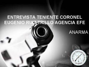 ENTREVISTA TENIENTE CORONEL EUGENIO RUIZ TRILLO AGENCIA EFE