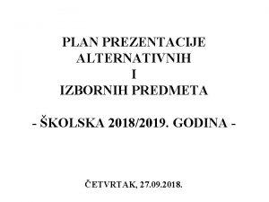 PLAN PREZENTACIJE ALTERNATIVNIH I IZBORNIH PREDMETA KOLSKA 20182019