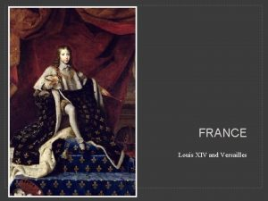 FRANCE Louis XIV and Versailles Overview of Versailles