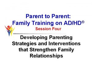 Parent to Parent Family Training on ADHD Session