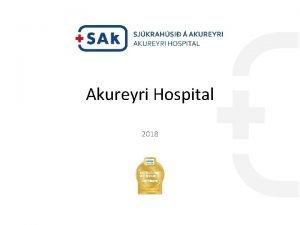Akureyri Hospital 2018 The first hospital in Akureyri