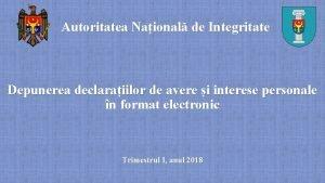 Autoritatea Naional de Integritate Depunerea declaraiilor de avere