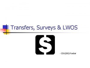 Transfers Surveys LWOS CS 1SS Foster Learning Objectives