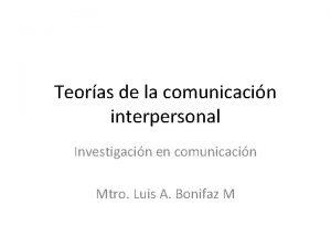 Teoras de la comunicacin interpersonal Investigacin en comunicacin