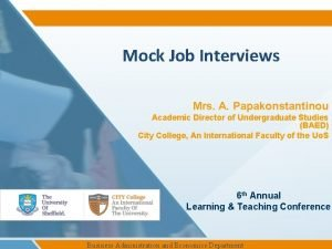 Mock Job Interviews Mrs A Papakonstantinou Academic Director
