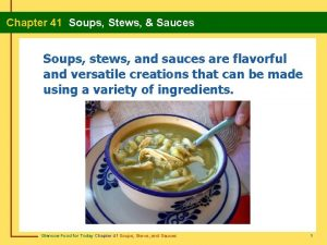 Chapter 41 Soups Stews Sauces Soups stews and