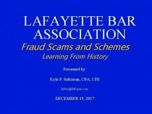 LAFAYETTE BAR ASSOCIATION Fraud Scams and Schemes Learning