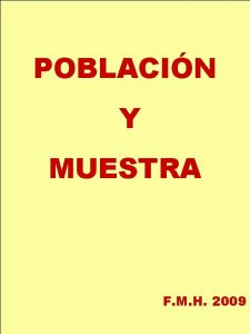 POBLACIN Y MUESTRA F M H 2009 POBLACIN
