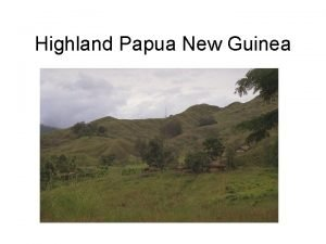 Highland Papua New Guinea PNG is divided into