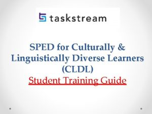 SPED for Culturally Linguistically Diverse Learners CLDL Student