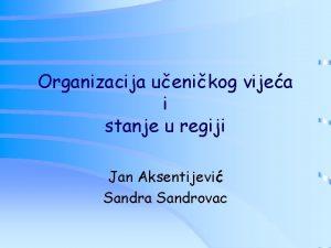 Organizacija uenikog vijea i stanje u regiji Jan