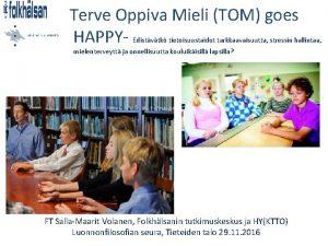 Terve Oppiva Mieli TOM goes HAPPY Edistvtk tietoisuustaidot