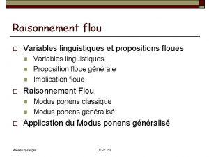 Raisonnement flou Variables linguistiques et propositions floues Raisonnement